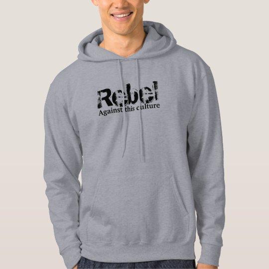 Rebel, Against this culture Hoodie