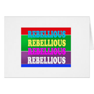 Rebel Rebellion REBELLIOUS Expression LOWPRICE GIF Greeting Cards
