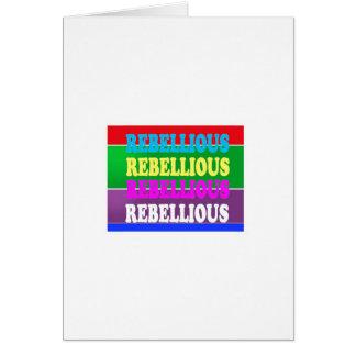 Rebel Rebellion REBELLIOUS Expression LOWPRICE GIF Greeting Card