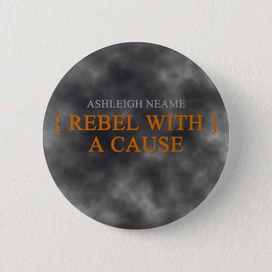 Rebel With A Cause Badge