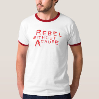 REBEL WITHOUT A CAUSE TEE SHIRTS