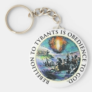 Rebellion to Tyrants is Obedience to God Key Chain