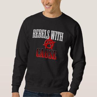Rebels with cause sweatshirt