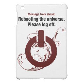 Rebooting the universe. Please log off iPad Mini Cases