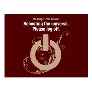 Rebooting the universe. Please log off Postcard