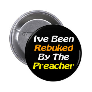 Rebuked by Preacher Evangelism Button