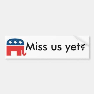 Rebuplicanslogo, Miss us yet? Bumper Sticker