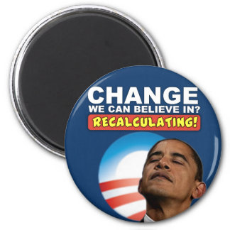 Recalculating - Anti Obama 6 Cm Round Magnet