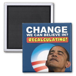 Recalculating - Anti Obama Square Magnet