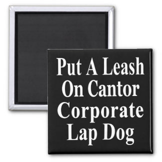 Recall Eric Cantor Koch Oil's Lap Dog Square Magnet