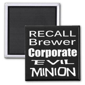Recall Jan Brewer Evil Corporate Minion Square Magnet