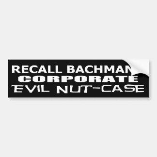 Recall Michele Bachmann Corporate Evil Minion Bumper Sticker