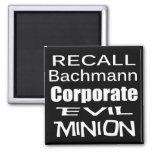 Recall Michele Bachmann Corporate Evil Minion Magnets