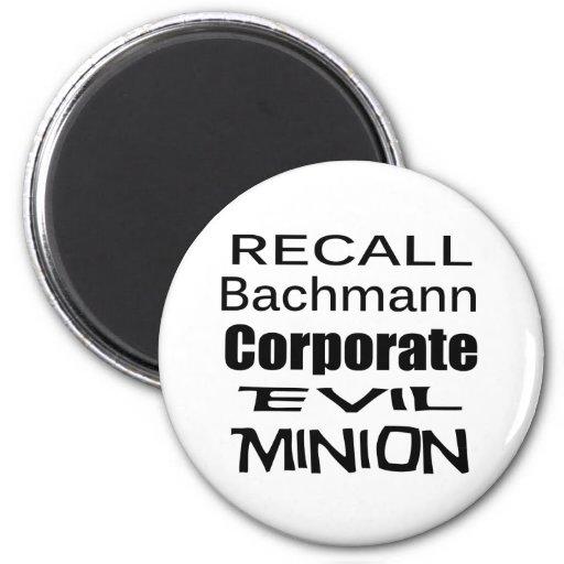 Recall Michele Bachmann Corporate Evil Minion Magnet