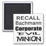 Recall Michele Bachmann Corporate Evil Minion Refrigerator Magnets