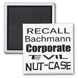 Recall Michele Bachmann Corporate Evil Nut-Case Square Magnet