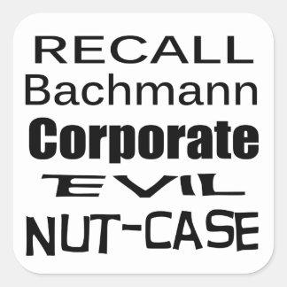 Recall Michele Bachmann Corporate Evil Nut-Case Square Sticker