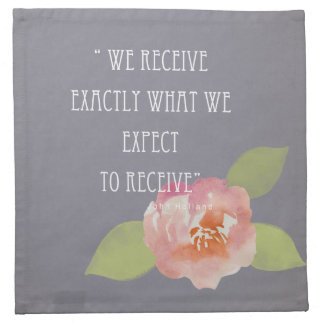 RECEIVE WHAT WE EXPECT TO RECEIVE PINK FLORAL CLOTH NAPKIN