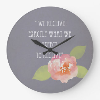RECEIVE WHAT WE EXPECT TO RECEIVE PINK FLORAL LARGE CLOCK