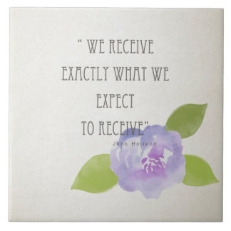 RECEIVE WHAT WE EXPECT TO RECEIVE PURPLE FLORAL LARGE SQUARE TILE