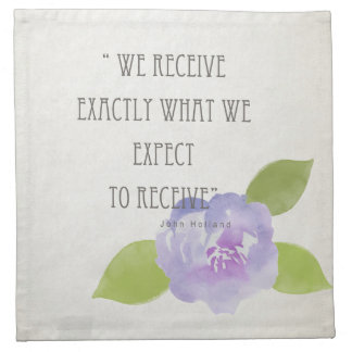 RECEIVE WHAT WE EXPECT TO RECEIVE PURPLE FLORAL NAPKIN