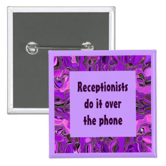 Receptionists do it button