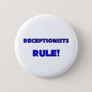 Receptionists Rule! 6 Cm Round Badge