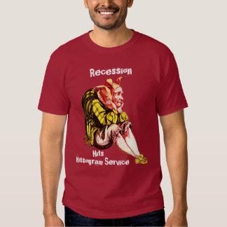 Recession Hits Kissogram Service! T-shirt