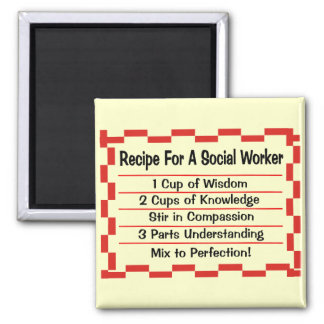 Recipe for a Social Worker Magnet