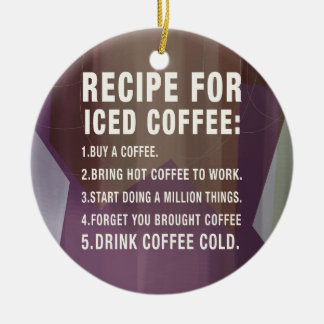 Recipe for Cold Coffee Christmas Ornament