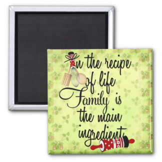 Recipe of Life Family is Main Ingredient Magnet