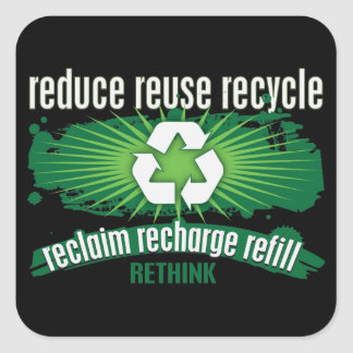 Reclaim, Recharge and Recycle Square Sticker