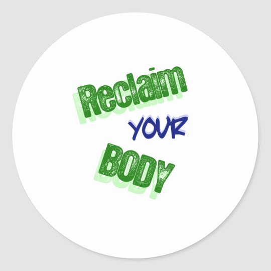 Reclaim Your Body Classic Round Sticker