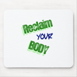 Reclaim Your Body Mouse Pad