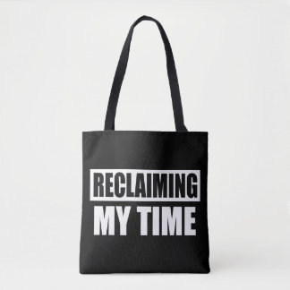 Reclaiming My Time Slogan totes bag