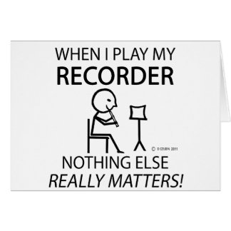 Recorder Nothing Else Matters Greeting Card