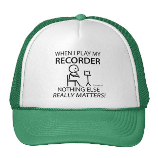 Recorder Nothing Else Matters Trucker Hat