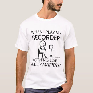Recorder Nothing Else Matters T-Shirt