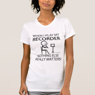Recorder Nothing Else Matters Shirt
