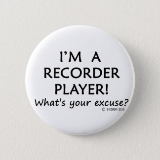 Recorder Player Excuse 6 Cm Round Badge