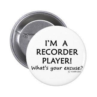 Recorder Player Excuse Pinback Button