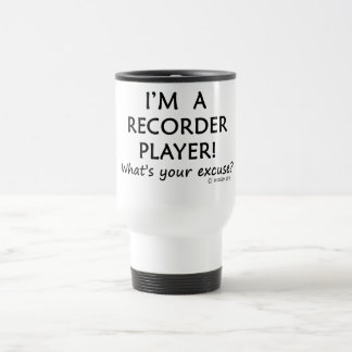 Recorder Player Excuse 15 Oz Stainless Steel Travel Mug