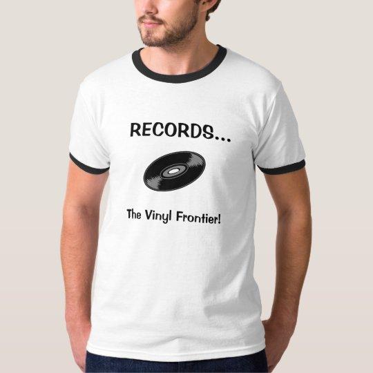 RECORDS The Vinyl Frontier! T-Shirt
