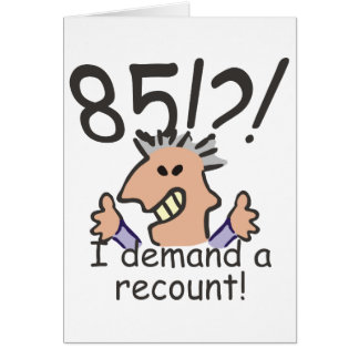 Recount 85th Birthday Card