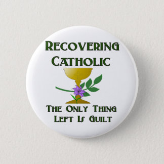 Recovering Catholic 6 Cm Round Badge