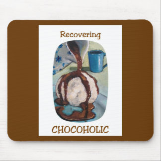 RECOVERING CHOCOHOLIC 2 MOUSE PAD