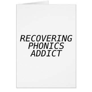 Recovering Phonic Addict Greeting Cards