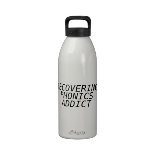 Recovering Phonic Addict Drinking Bottles