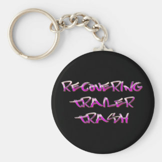 Recovering Trailer Trash Keychain