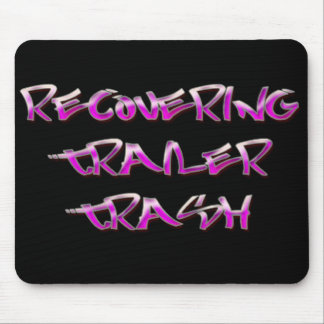 Recovering Trailer Trash Mouse Pads